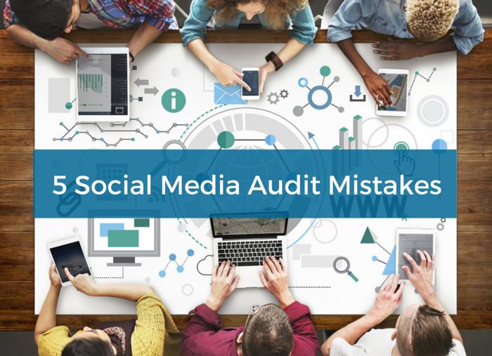 5_Social_Media_Audit_Mistakes_1.png